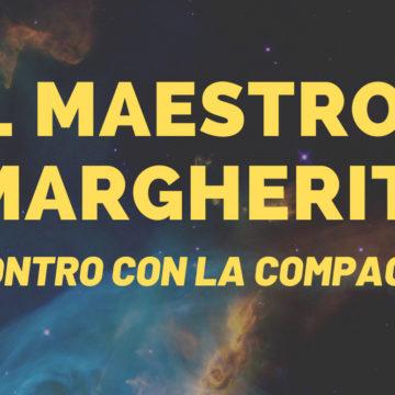 INCONTRI RAVVICINATI CON GLI ATTORI – Il Maestro e Margherita – 8 Novembre