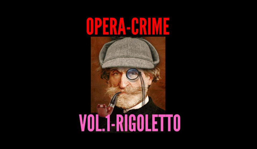 – sospeso – OPERA CRIME – DELITTO ALL'OPERA